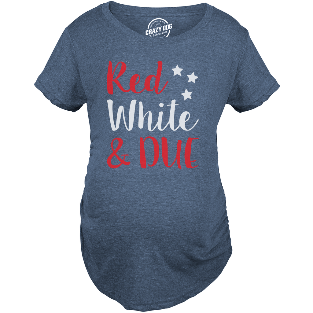 Maternity Red White And Due Pregnancy Tshirt Funny 4th of July Patriotic Tee (Heather Navy)