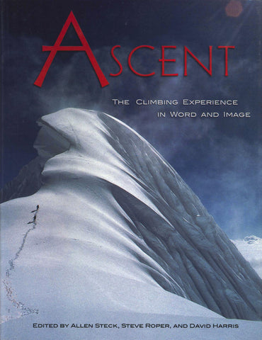 Ascent: The Climbing Experience in Word and Image