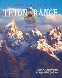 A Climber's Guide to the Teton Range, 3rd Edition.