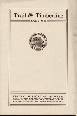 April 1922 - Trail & Timberline - Special Historical Number - 10th Anniversary