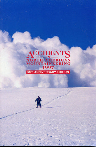 1997 Accidents in North American Mountaineering *50th Anniversary Edition*
