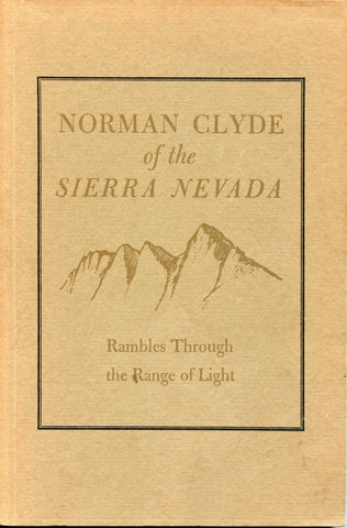 Norman Clyde of the Sierra Nevada: rambles through the Range of Light