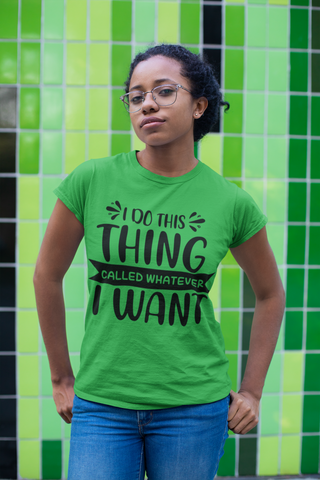 Whatever I Want - Short-Sleeve Unisex T-Shirt