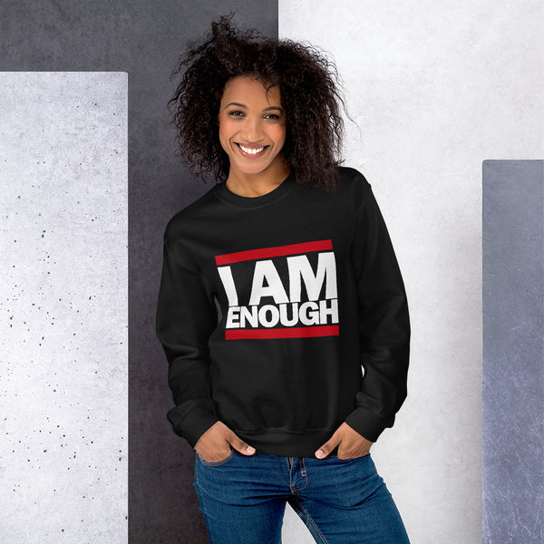 I AM ENOUGH - Unisex Sweatshirt