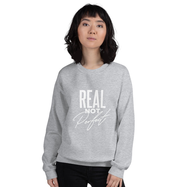 Real- Unisex Sweatshirt