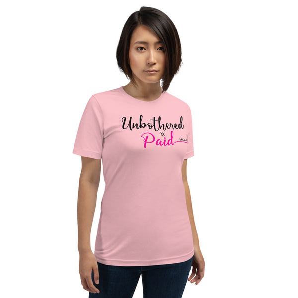 Unbothered & Paid - Short-Sleeve Unisex T-Shirt