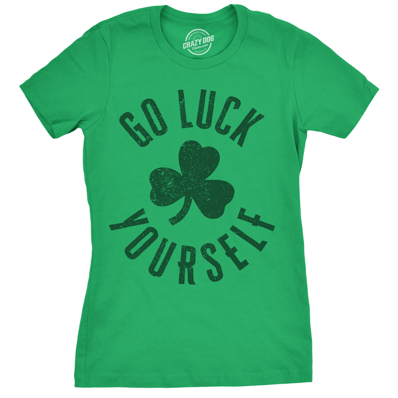 Womens Go Luck Yourself Tshirt Funny St Patricks Day Shamrock Tee For Ladies