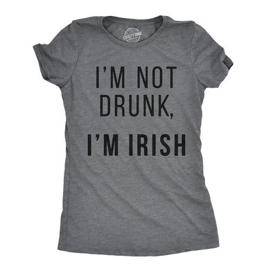 I'm Not Drunk I'm Irish Women's Tshirt