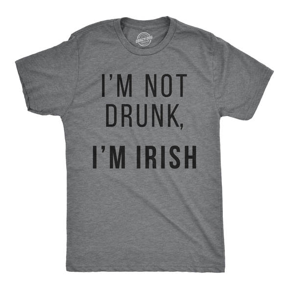 I'm Not Drunk I'm Irish Men's Tshirt