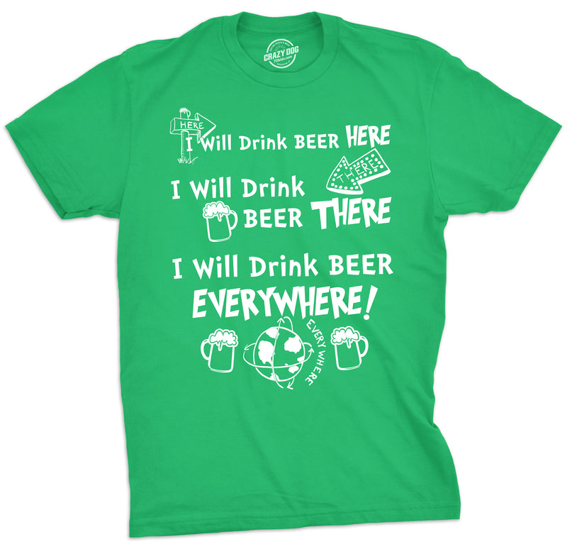 Mens I Will Drink Beer Everywhere Tshirt Funny St Patricks Day Tee For Guys