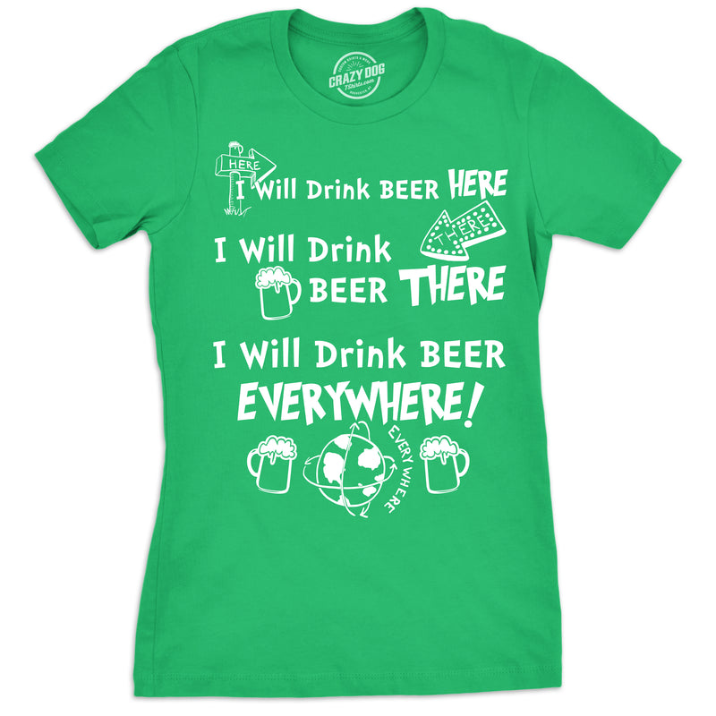 Womens I Will Drink Beer Everywhere Tshirt Funny St Patricks Day Tee For Ladies