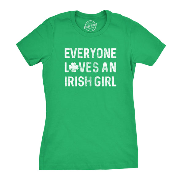 Everyone Loves An Irish Girl Women's Tshirt