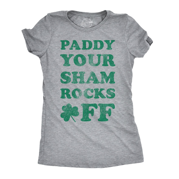Paddy Your Shamrocks Off Women's Tshirt