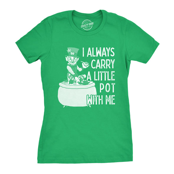 I Always Carry A Little Pot With Me Women's Tshirt