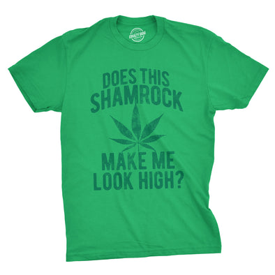 Mens Does This Shamrock Make Me Look High Tshirt Funny St Patricks Day Marijuana Tee