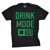 Drink Mode On Men's Tshirt