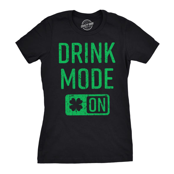 Drink Mode On Women's Tshirt
