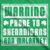 Mens Warning Prone To Shenanigans And Malarkey Tshirt St Patricks Day Tee