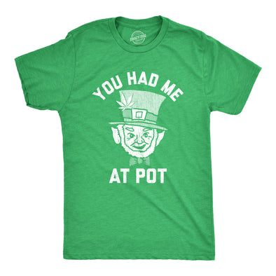 You Had Me At Pot Men's Tshirt