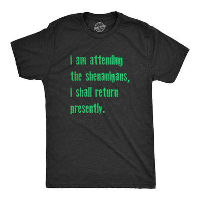 Mens Attending The Shenanigans I Shall Return Tshirt Funny St Patricks Day Tee