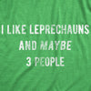 Mens I Like Leprechauns And Maybe 3 People T Shirt Funny Saint Patricks Day Tee