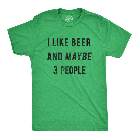 I Like Beer And Maybe 3 People Men's Tshirt