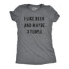 I Like Beer And Maybe 3 People Women's Tshirt