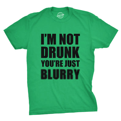I'm Not Drunk You're Just Blurry Men's Tshirt