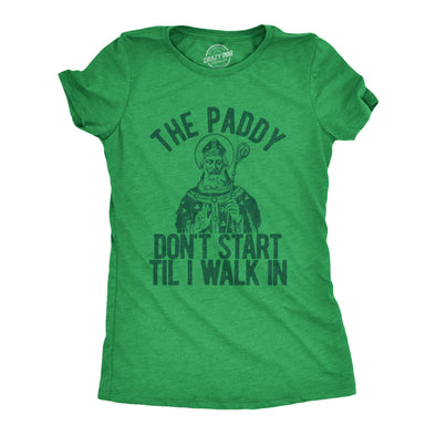 The Paddy Don't Start Til I Walk In Women's Tshirt
