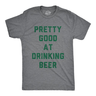 Pretty Good At Drinking Beer Men's Tshirt