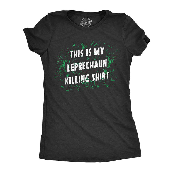 Womens This Is My Leprechaun Killing T Shirt Funny Saint Patricks Day Patty Tee