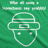 Who All Seen A Leprechaun Women's Tshirt