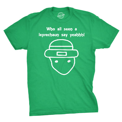 Who All Seen A Leprechaun Men's Tshirt