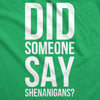 Did Someone Say Shenanigans? Men's Tshirt