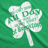 You Can't Drink All Day If You Don't Start at Breakfast Women's Tshirt