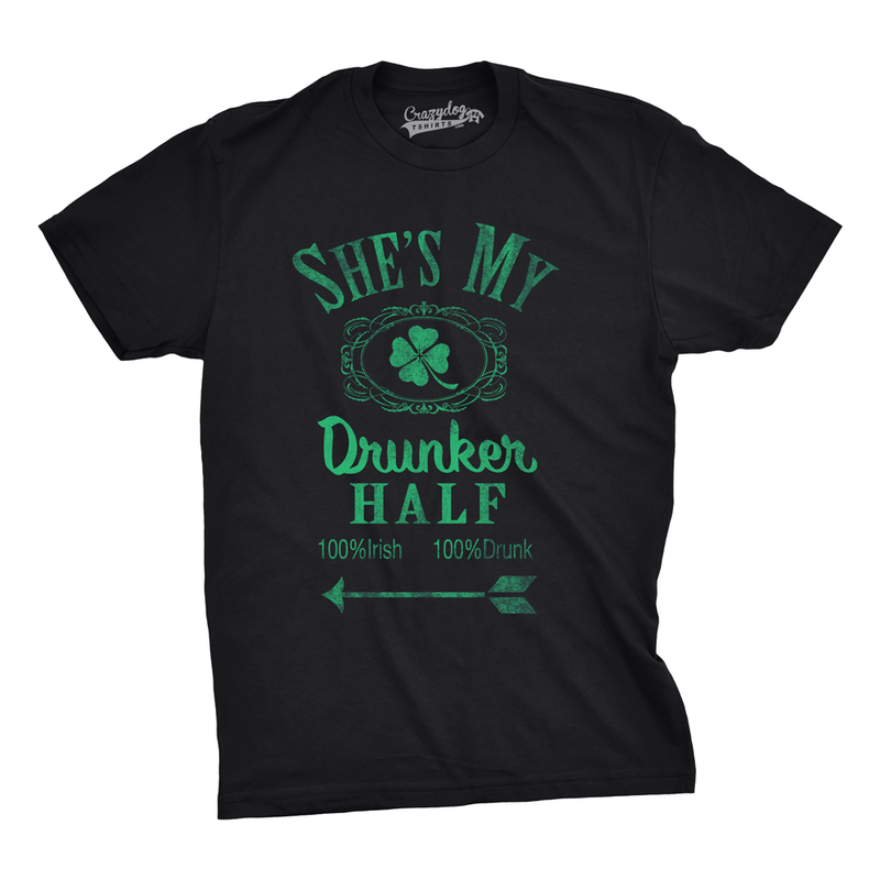 Mens Shes My Drunker Half Funny Couples Saint Patricks Day Drinking T shirt