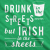 Drunk In The Streets Irish In The Sheets Women's Tshirt