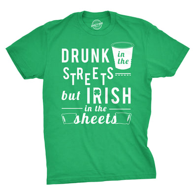 Drunk In The Streets Irish In The Sheets Men's Tshirt