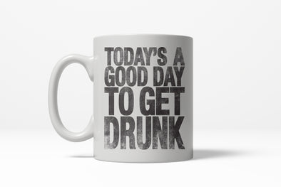 Good Day To Get Drunk Mug