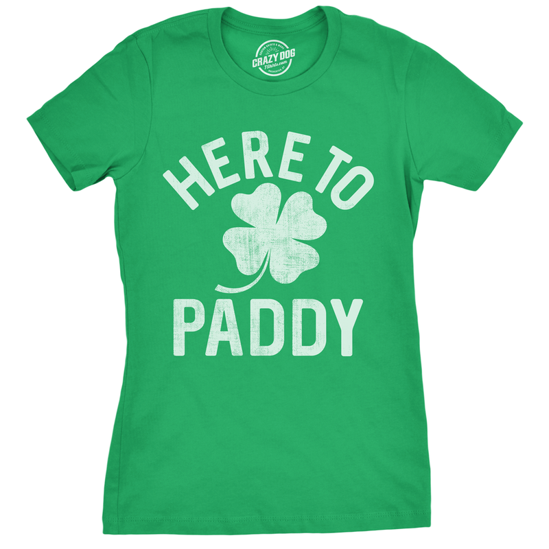 Womens Here To Paddy Tshirt Funny St Patricks Day Party Shamrock Tee For Ladies