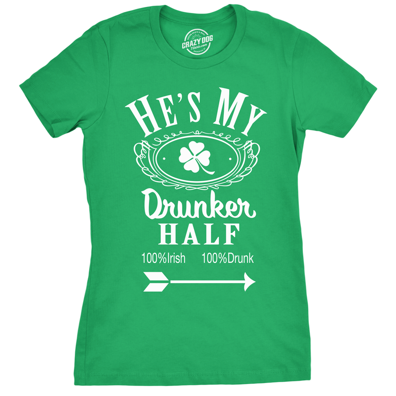 Womens Hes My Drunker Half Funny Couples Saint Patricks Day Drinking T shirt