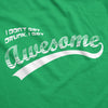 I Don't Get Drunk I Get Awesome Men's Tshirt