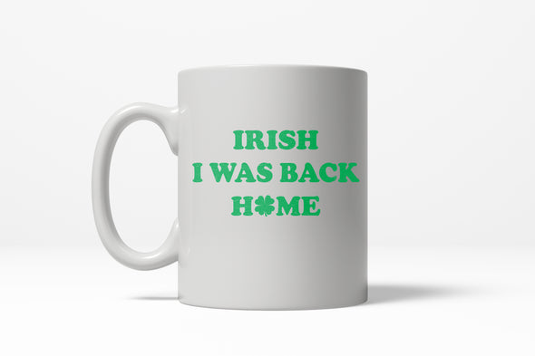 Irish I Was Back Home Mug