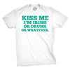 Kiss Me I'm Irish Or Drunk And Whatever Men's Tshirt