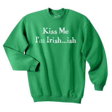 Kiss Me I'm Irish Crew Neck Sweatshirt