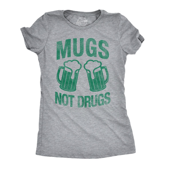 Mugs Not Drugs Women's Tshirt