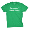 Seriously Green Beer Men's Tshirt
