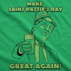 Make St. Pattie's Day Great Again Men's Tshirt