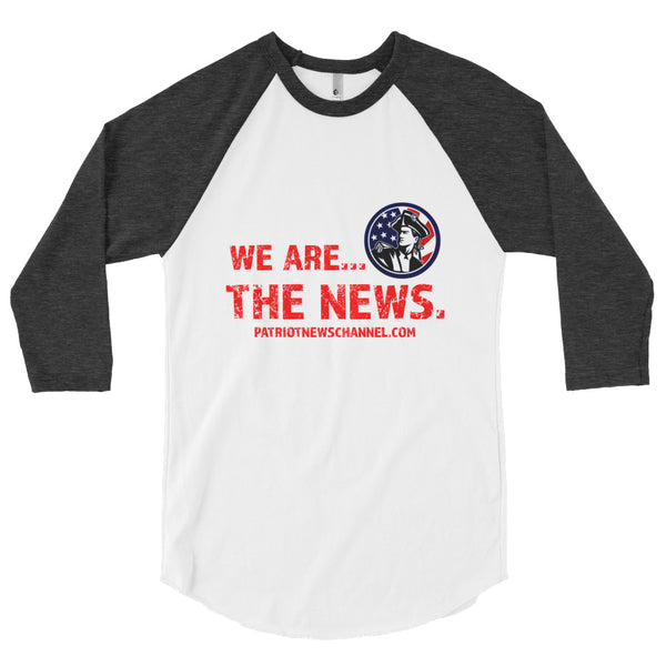 """We are the News""-3/4 Sleeve Raglan Shirt"