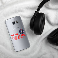 "Samsung Case (all models) - ""We are the News"""